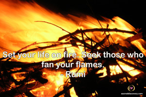 Rumi-Set-your-life-on-fire